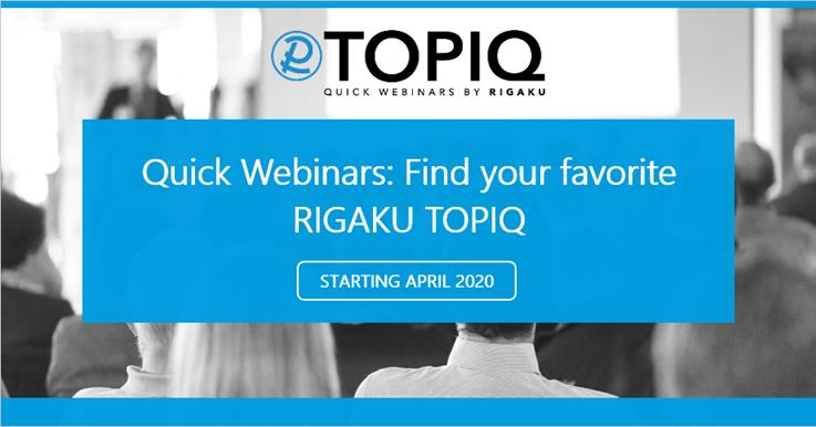 серия вебинаров TOPIQ, посвящённых использованию аналитического оборудования и программного обеспечения Rigaku